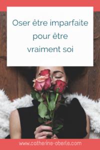 oser_etre_imparfaite_pour_etre_vraiment_soi