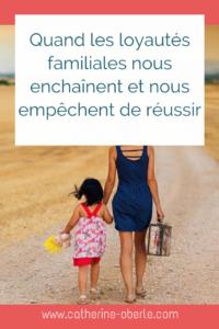 les_loyautés_familiales_nous_enchaînent_nous_empêchent_de_réussir