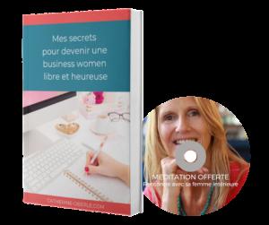 Mes secrets pour devenir une business women libre et heureuse et audio
